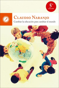 cambiar la educacion-mundo-claudio-naranjo