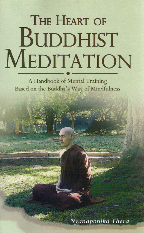 Nyanaponika Thera, The Heart of Buddhist Meditation.